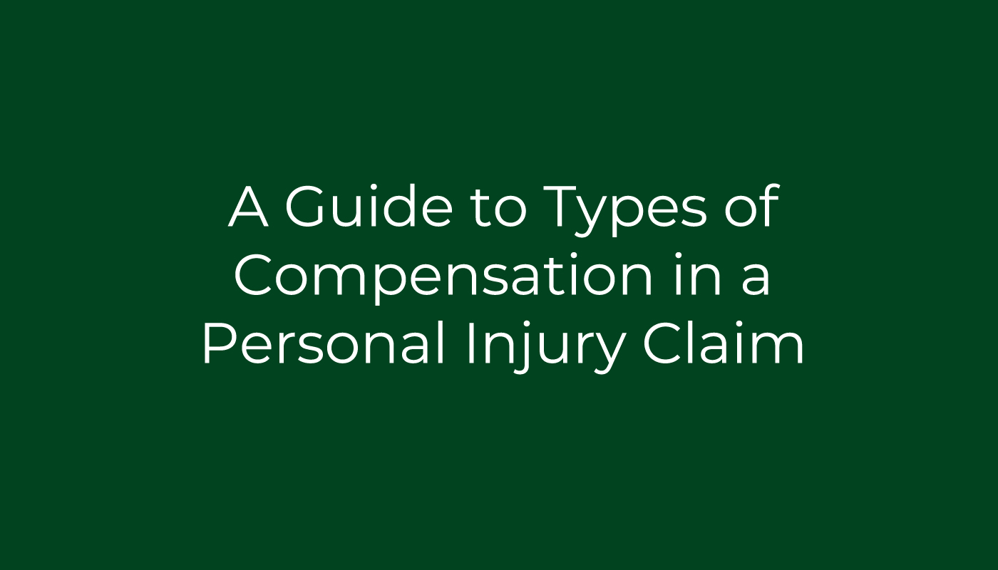 A Guide to Types of Compensation in a Personal Injury Claim